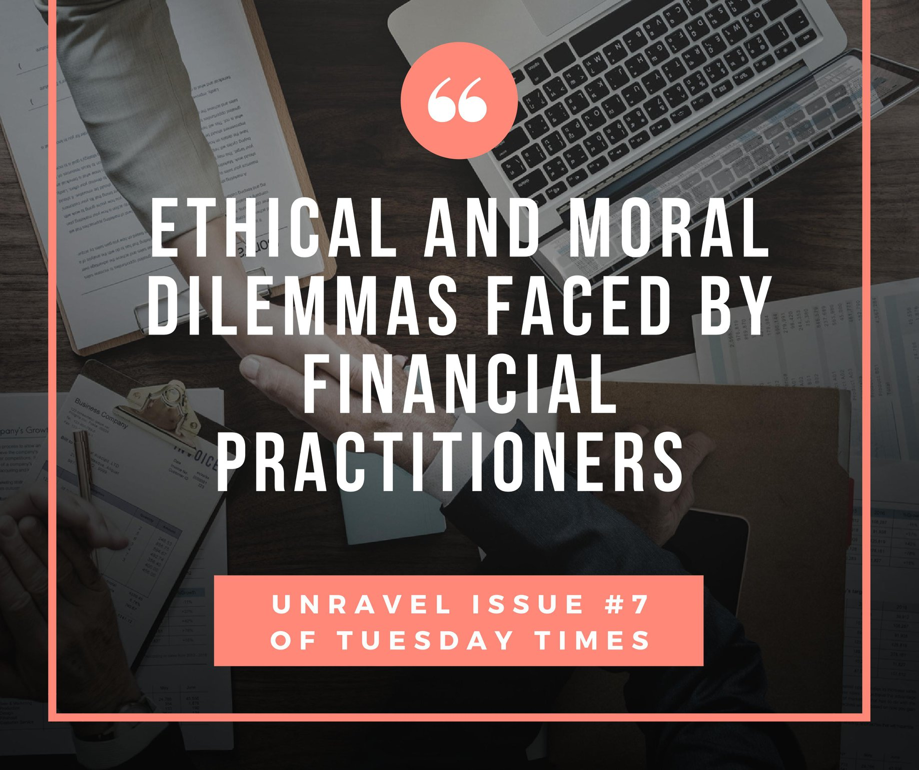 Ethical and Moral Dilemmas Faced By Financial Practitioners